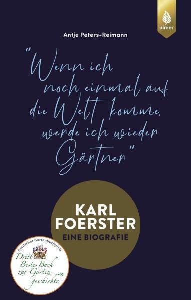 Karl Foerster - Eine Biografie