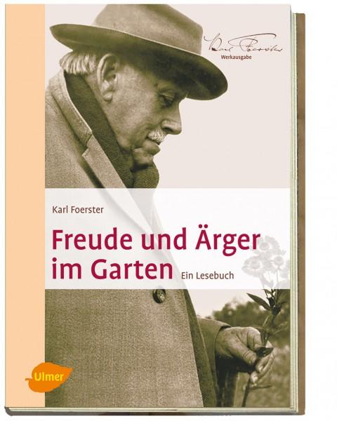 Karl Foerster - Freude und Ärger im Garten